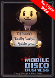 DJ Hank's Really Useful Guide for Your Mobile Disco Business